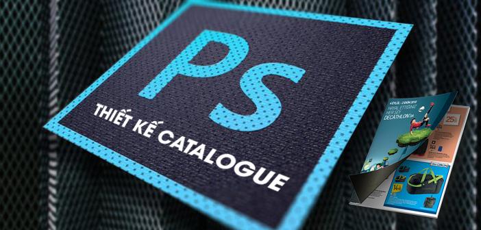 Cách thiết kế catalogue bằng photoshop siêu đơn giản đẹp mắt